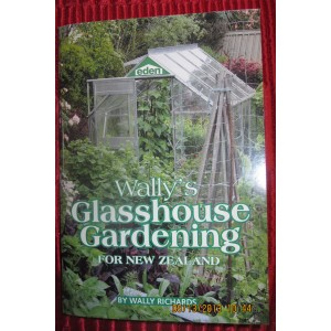 Wallys Glasshouse Gardening for New Zealand | Our Books